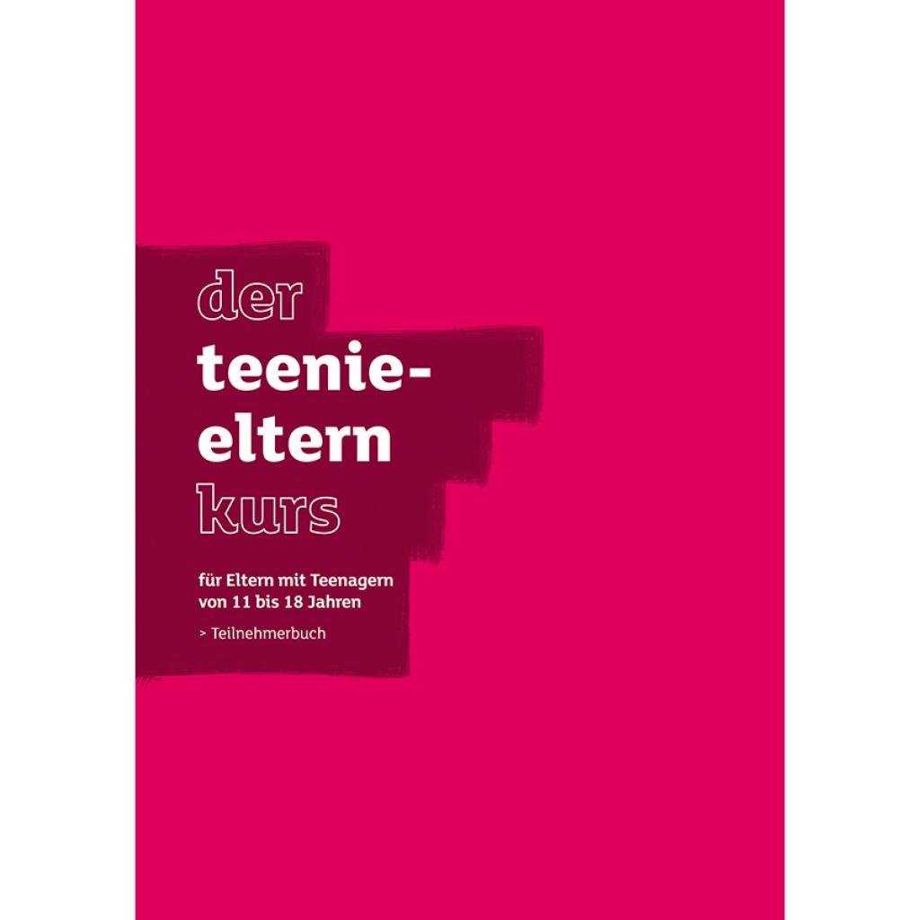 Der Teenie-Elternkurs Teilnehmerbuch