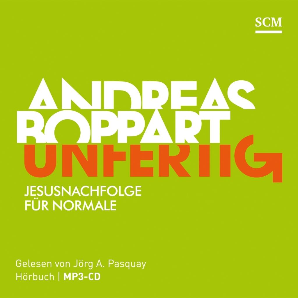 UNFERTIG - Jesus-Nachfolge für Normale..