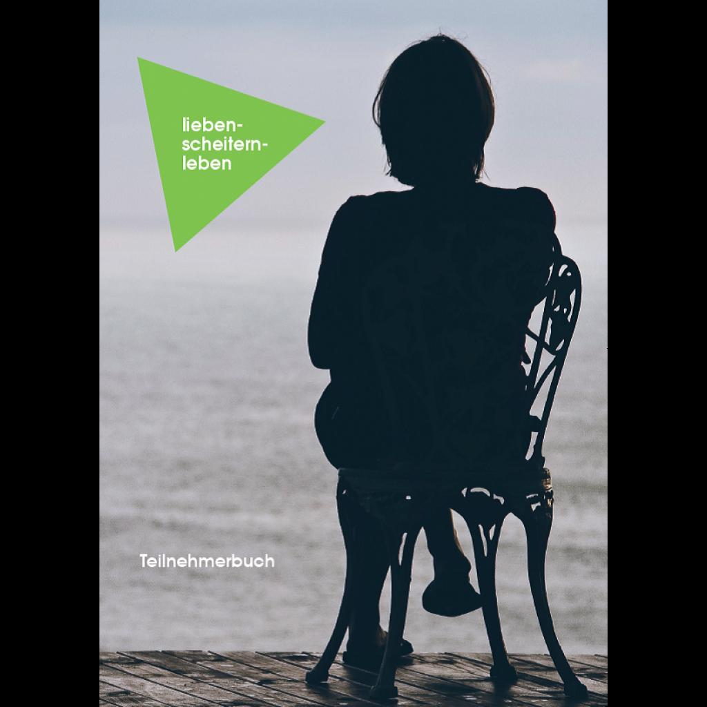 Teilnehmerbuch lieben-scheitern-leben