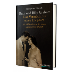 Ruth und Billy Graham - ein Ehepaar verändert die Welt