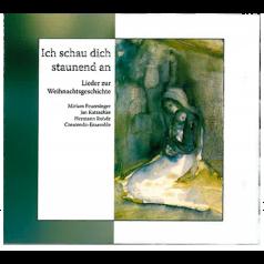 CD Ich schau dich staunend an (Weihnac..